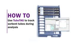 How to Use TubeTAG to Track Sorbent Tubes During Analysis - Video