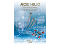 ACE - Model HILIC-A - HPLC / UHPLC Column with Acidic Character Brochure