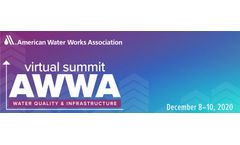 AWWA Virtual Summit: Water Quality & Infrastructure - 2020