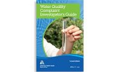Water Quality Complaint Investigator`s Guide, Second Edition