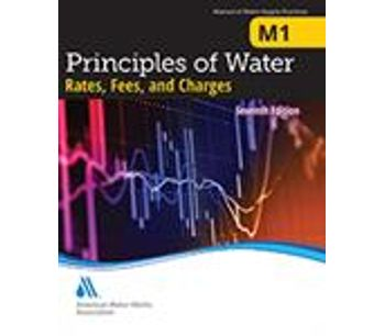 M1 Principles of Water Rates, Fees and Charges, 7th Edition