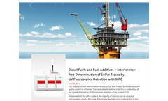Diesel Fuels and Fuel Additives – Interferencefree Determination of Sulfur Traces by UV Fluorescence Detection with MPO