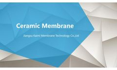 Ceramic Membrane brochure -- Jiangsu Kaimi Membrane Technology Co., Ltd
