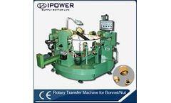 IPOWER - Model IP-05 - OEM/ODM Chinese Good Supplier Rotary Transfer Machine for Bonnet/Nut