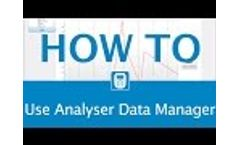 How to Use Analyser Data Manager - Video