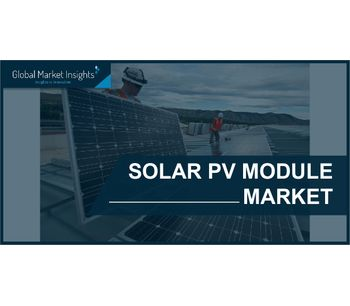 Solar PV Module Market to witness steady growth of 8.5% during 2020-2026