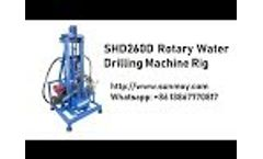 SHD260D Rotary Water Drilling Machine Rig - Video