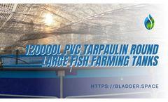 120000L PVC Tarpaulin Round Large Fish Farming Tanks - Spacebladder