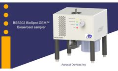 BSS302 BioSpot-GEM Bioaerosol sampler from Aerosol Devices Inc - Video