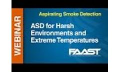 ASP - FAAST -- Webinar: ASD for Harsh Enviro and Extreme Temps Video