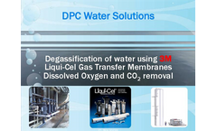 Degasification of Water Using 3M Liqui-Cel Transfer Membranes Dissolved Oxygen and CO2 Removal Brochure
