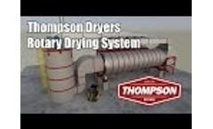 Thompson Dryers` Rotary Drying System Video