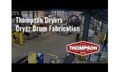 Thompson Dryers Drum Fabrication Time Lapse Video