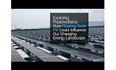 Exploring Floatovoltaics: How Floating Solar PV Could Influence Our Changing Energy Landscape Video