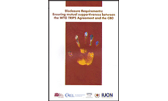Disclosure Requirements: Ensuring mutual supportiveness between the WTO TRIPS Agreement and the CBD