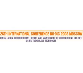 NO-DIG 2008 MOSCOW – The 26th International Conference and Exhibition for trenchless technologies