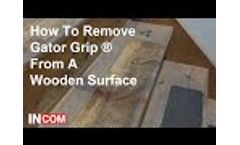 INCOM Manufacturing Group: How To Remove Anti-Slip Tape From A Wooden Surface Video