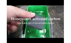 Honeycomb activated carbon : adsorption test of activated carbon  Video