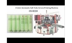 3 Color Automatic Soft Tube Screen Printing Machine OS-R320 Video