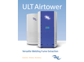 ULT Airtower - - Welding Fume Extraction Air Cleaning System Brochure