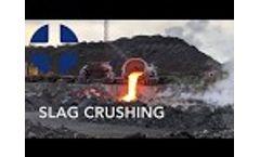 Slag Crushing Video