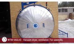 WTM-Vaglio Vacuum dryer for wood, ventilated - Video