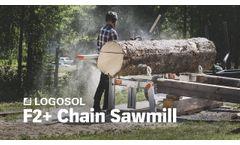 Logosol F2+ Chain sawmill | LOGOSOL - Video