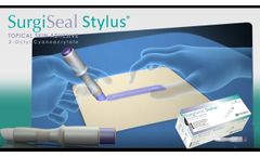 Introduction to SurgiSeal Stylus Topical Skin Adhesive- Video