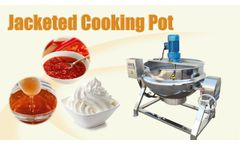 Stainless Steel Jacketed Kettle for peanut candy, chilli paste, fruit jam, syrup - Video