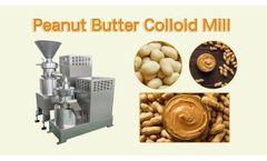 Multi-functional Peanut Butter Colloid Mill Machine | Peanut Butter Grinder - Video