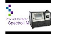Product Portfolio: Spectroil M Overview - Video