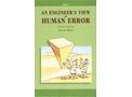 An Engineer`s View of Human Error