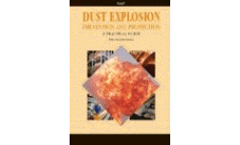 Dust Explosion Prevention and Protection: A Practical Guide
