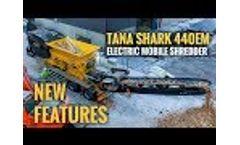 Electric and Mobile Slow-Speed Waste Shredder - TANA Shark 440EM Video