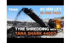 Tyre Shredding With One Pass to 80 mm (3 in) Particle Size - TANA Waste Shredder - Video