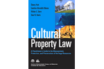 Cultural Property Law: A Practitioner`s Guide to the Management, Protection, and Preservation of Heritage Resources