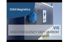 SGM VIS - High frequency eddy current - Video