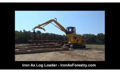 Iron Ax Forestry - Self Elevating Cab Log Loader - Video