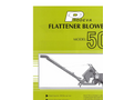 Flattener Blower Model 500 Brochure