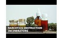 Narcotics Destruction Incinerators INCINER8 - Video