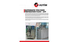ASTIM - Automatic Preparation Polymer (APP) Plant - Brochure