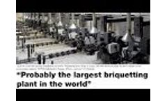 Probably the Largest Briquetting Plant in the World Video