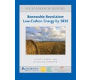 Worldwatch Report: Renewable Revolution: Low-Carbon Energy by 2030