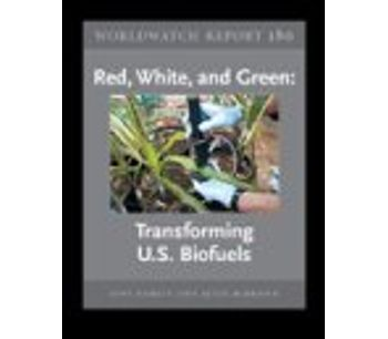 Red,White, and Green: Transforming U.S. Biofuels