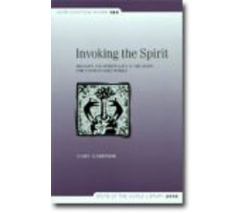 Invoking the Spirit: Religion and Spirituality in the Quest for a Sustainable World