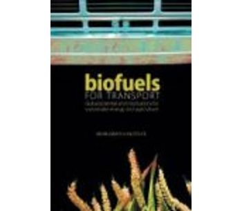 Biofuels for Transport: Global Potential and Implications for Sustainable Agriculture and Energy in the 21st Century