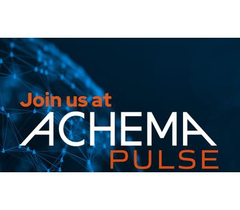 JOIN US AT ACHEMA PULSE