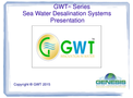 GWT Series - Sea Water Desalination Systems - Presentation
