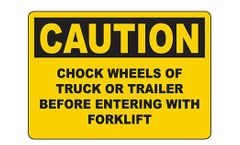 Graphic - Model SL0177-AC - Caution Chock Wheel Before Forklift Entry Sign