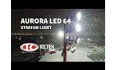 Ketek`s Aurora LED64 Stadium Light Video